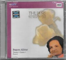 THUMRI THE MUSIC OF LOVE - BEGUM AKHTAR -( DADRA POORVI) NEW CD