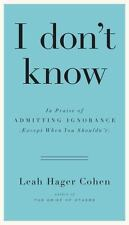 I don't know: In Praise of Admitting Ignorance (Except When You Shouldnt) - New