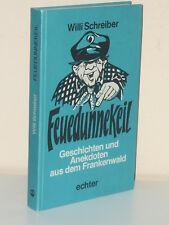 W. Schreiber: Feuedunnekeil. Geschichte und Anekdoten aus dem Frankenwald (1985)