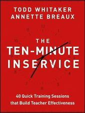 The Ten-Minute Inservice: 40 Quick Training Sessions That Build Teacher Effectiv