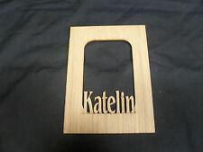 "Laser Engraved Name Frame Mat for Picture  ""Katelin"""
