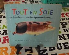 All in Silk Aerodynamic Pig, The Albums of Father Castor 1961 Tout en Soie cocho