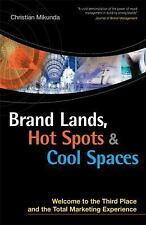Brand Lands, Hot Spots & Cool Spaces: Welcome to the Third Place and the Total M
