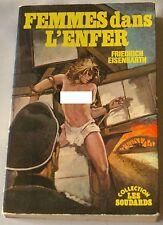 LES SOUDARDS - FEMMES DANS L'ENFER - Par F. Eisenbarth, Michel Landi - FEP 1977