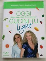 Libro Oggi Cucini Tu Light Antonella Clerici E. Flachi Mondadori Rai Eri feli