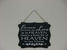 Because someone we love is in heaven in our home, hanging sign quote plaque