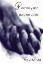 Pavana y Aria para un Adios by Antonia Roig (2013, Paperback)