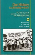 Our History Is Still Being Written: The Story of Three Chinese-Cuban Generals in
