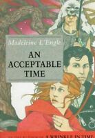 An Acceptable Time [A Wrinkle in Time Quintet] by L'Engle, Madeleine , Hard