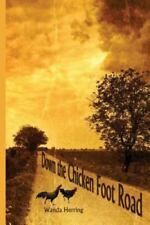 Down the Chicken Foot Road by Wanda Herring (2014, Paperback / Paperback)