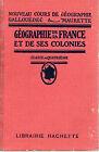 GEOGRAPHIE DE LA FRANCE ET DE SES COLONIES 4e, GALLOUDEDEC & MAURETTE, HACHETTE