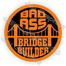 Bad A$$ Bridge Builder Hard Hat Sticker / Motorcycle Helmet Decal / Laborer