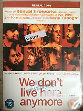 Mark Ruffalo Naomi Watts Laura Dern WE DON'T LIVE HERE ANYMORE ~ 2004 UK DVD