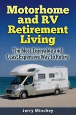 Motorhome and RV Retirement Living : The Most Enjoyable and Least Expensive Way