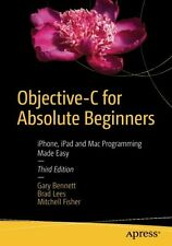 Objective-C for Absolute Beginners: iPhone, iPad a