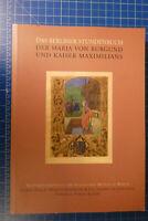 Das Berliner Stundenbuch Maria von Burgund & Kaiser Maximilians Y5-1093