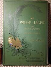 Carl Rickelt, Der Wilde Jäger nach J. Wolff`s Weidmannsmär 1883
