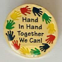 Hand In Hand Together We Can Volunteer Pin Badge Rare Vintage (R12)