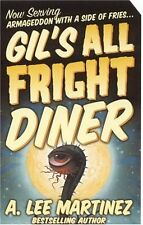 Gils All Fright Diner by A. Lee Martinez