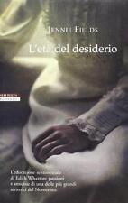 L'età del desiderio - Jennie Fields - Neri Pozza,2013 - A