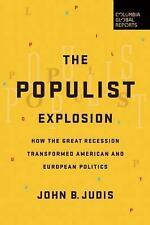 The Populist Explosion : How the Great Recession Transformed American and...