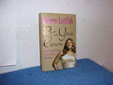 Put on Your Crown : Life-Changing Moments on the Path to Queendom by Queen Latif