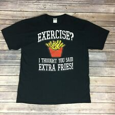 Exercise? I Thought You Said Extra Fries! T Shirt Humor Graphic Tee Mens Size Xl