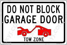 DO NOT BLOCK GARAGE DOOR Tow Zone - 12x8 Aluminum Sign Made in USA UV Protected
