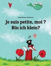Je Suis Petite, Moi ? Bin Ich Klein? : Un Livre d'images Pour les Enfants...