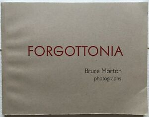 Forgottonia by Bruce Morton, 2013 - Signed Limited Edition, Very Good Condition