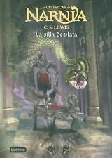 La silla de plata / The Silver Chair (Cronicas de Narnia) (Spanish Edition)