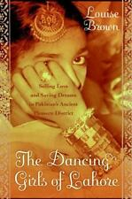 The Dancing Girls of Lahore: Selling Love and Saving Dreams in Pakistan's Ancien
