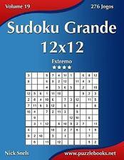 Sudoku Ser.: Sudoku Grande 12x12 - Extremo - Volume 19 - 276 Jogos by Nick...