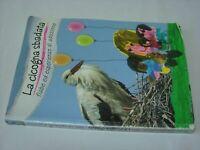 (Tommasini, Tognotti e Polizzi) La cicogna sbadata 2009 Tagete