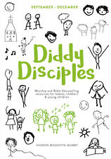 Diddy Disciples 1: September to December: Worship and Storytelling Resources for