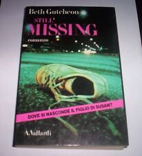 STILL MISSING Beth Gutcheon 1982 Vallardi 1°ed romanzo libro thriller