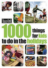 1000 Things for Kids to do in the Holidays (Time Out Guides), Time Out Guides Lt