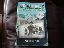 Cougar Dave - Mountain Man of Idaho - 1855-1936 - Pat Cary Peek Sgnd Copy 4