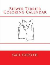 Biewer Terrier Coloring Calendar by Gail Forsyth (2014, Paperback)