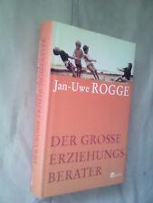 Jan-Uwe Rogge: Der grosse Erziehungsberater (Gebundene Ausgabe)