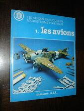 GUIDE PRATIQUE DES MAQUETTES PLASTIFIEES - 1 - Les avions - Aldo Zana 1979