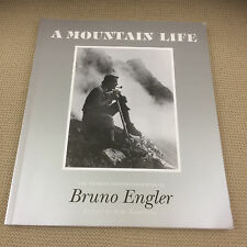 A Mountain Life: The Stories and Photographs of Bruno Engler