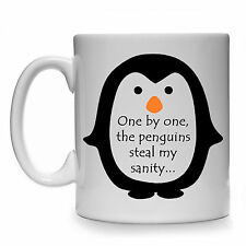 ONE BY ONE THE PENGUINS STEAL MY SANITY MUG CUP GIFT PRESENT FUNNY PENGUIN QUOTE