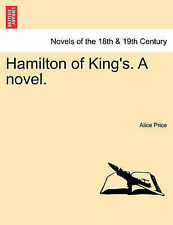 NEW Hamilton of King's. a Novel. by Alice Price