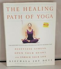 The Healing Path of Yoga : Time-Honored Wisdom and Scientifically Proven...