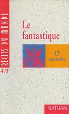 LE FANTASTIQUE 15 NOUVELLES - RECITS DU MONDE / NATHAN