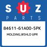 84611-61A00-5PK Suzuki Molding,wshld upr 8461161A005PK, New Genuine OEM Part