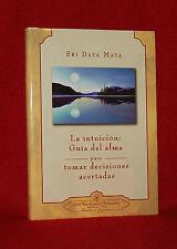 YOGANANDA - LA INTUICION: GUIA DEL ALMA por SRI DAYA MATA - HC SPANISH