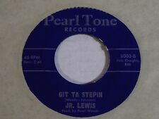 Jr./Junior Lewis-Git Ta Steppin-ORIGINAL 1967 Pearl Tone Soul 45-NEAR MINT/NOS!