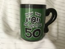 Gag Gift!! How The #*@!! Did I Get To Be 50 Mug Coffee Cup, Question Mark Handle